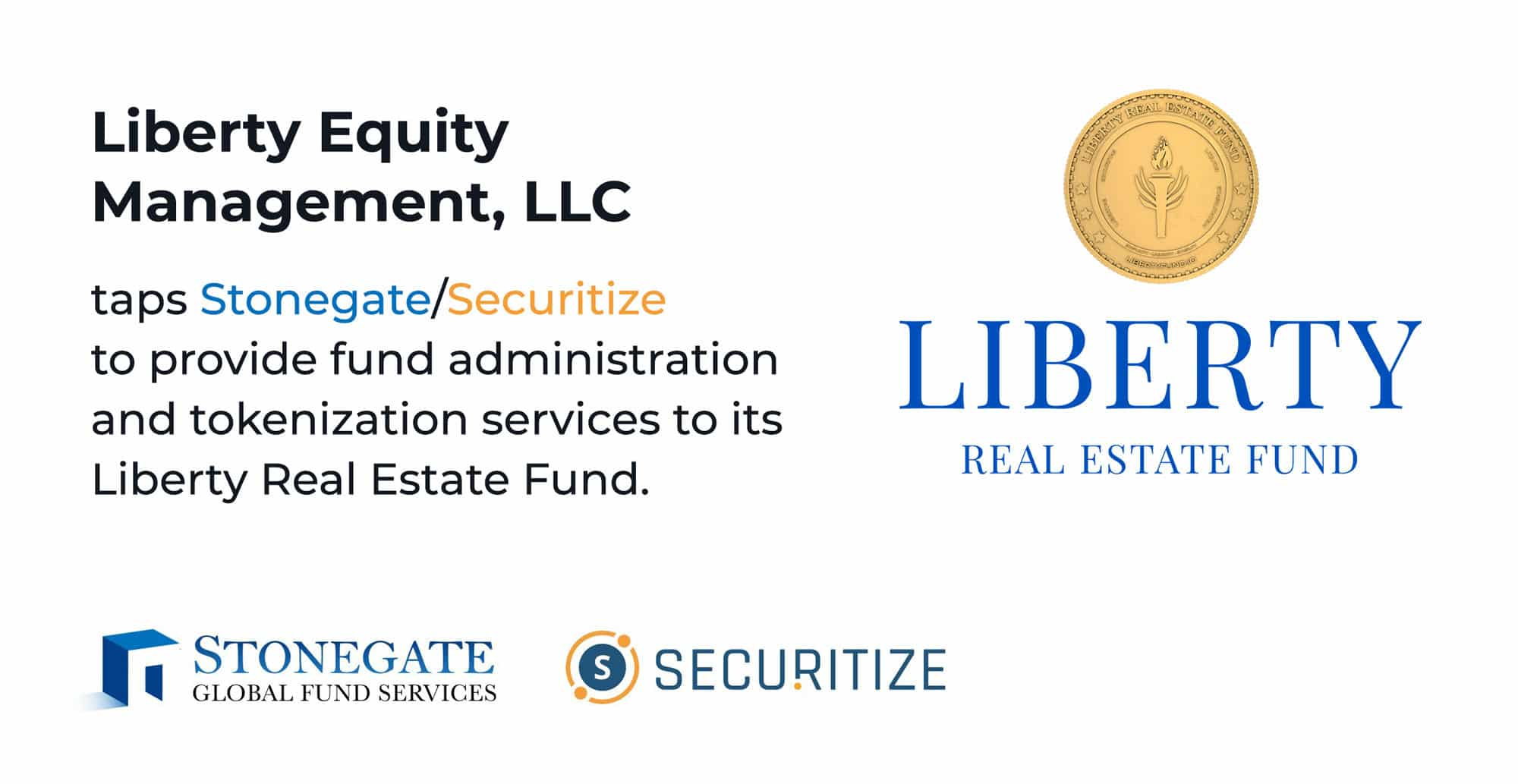 Liberty Selects Stonegate Securitize to Provide Fund Administration and Tokenization Services for the World's First Net Lease Security Token Fund